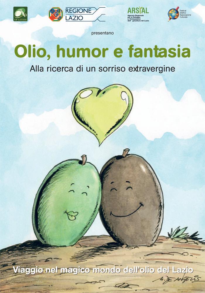 Olio, humor e fantasia. Alla ricerca di un sorriso extravergine